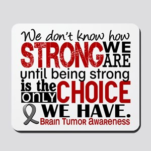Brain Tumor How Strong We Are Mousepad