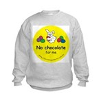 No chocolate for me Kids Sweatshirt
