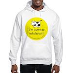 I'm lactose intolerant Hooded Sweatshirt