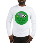 Eggs, nuts and dairy Long Sleeve T-Shirt