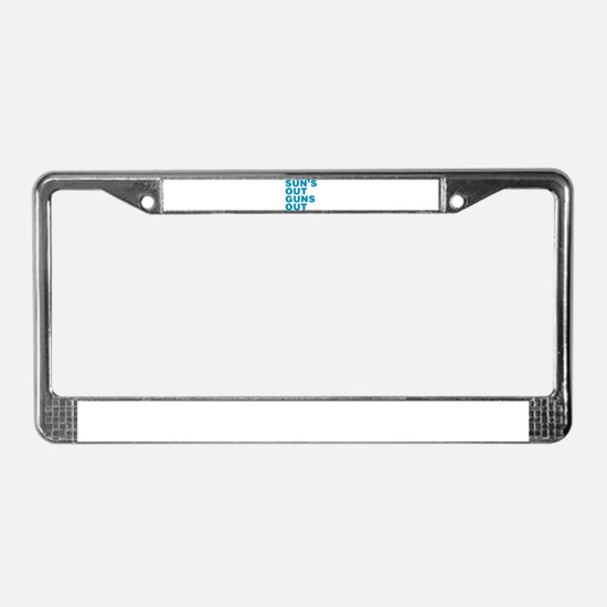 Suns Out Guns Out License Plate Frame