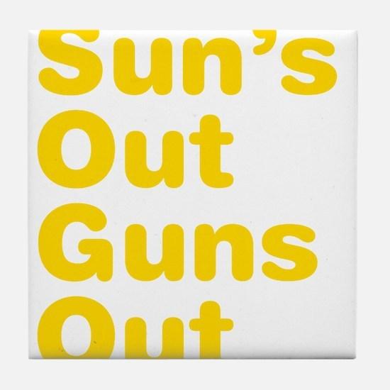 Suns Out Guns Out Tile Coaster