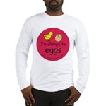 I'm allergic to eggs-red Long Sleeve T-Shirt