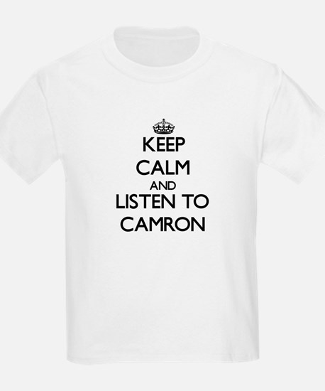 Keep Calm and Listen to Camron T-Shirt