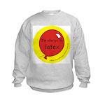 I'm allergic to latex Kids Sweatshirt