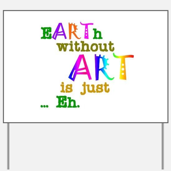 EarthWithoutArt Yard Sign
