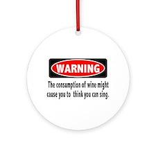 Wine Warning Ornament (Round)