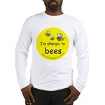 I'm allergic to bees Long Sleeve T-Shirt