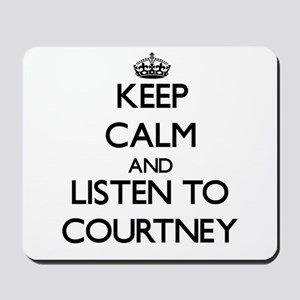 Keep Calm and Listen to Courtney Mousepad