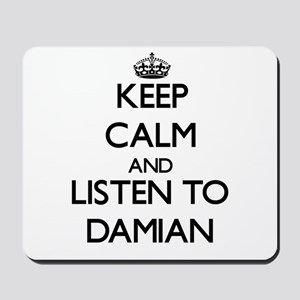 Keep Calm and Listen to Damian Mousepad