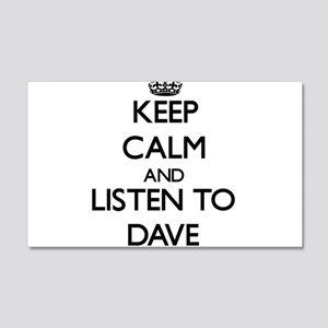 Keep Calm and Listen to Dave Wall Decal