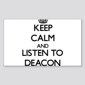 Keep Calm and Listen to Deacon Sticker