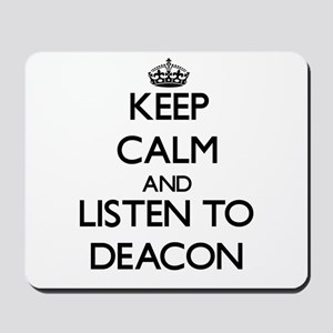 Keep Calm and Listen to Deacon Mousepad