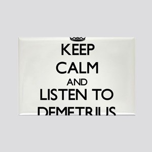 Keep Calm and Listen to Demetrius Magnets