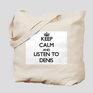 Keep Calm and Listen to Denis Tote Bag