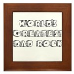 Worlds Greatest Dad Rock Framed Tile