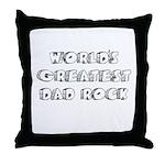 Worlds Greatest Dad Rock Throw Pillow