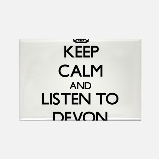 Keep Calm and Listen to Devon Magnets