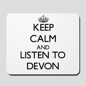 Keep Calm and Listen to Devon Mousepad