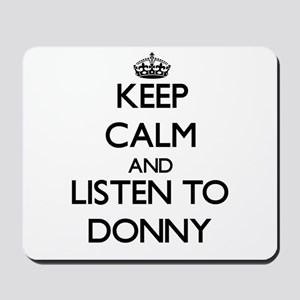 Keep Calm and Listen to Donny Mousepad