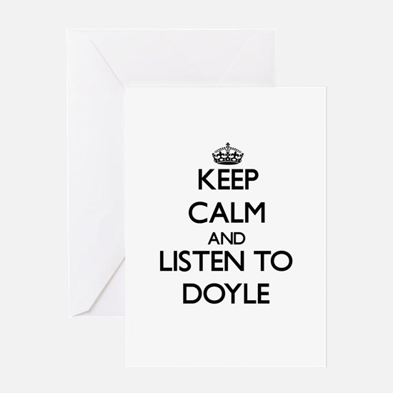 Keep Calm and Listen to Doyle Greeting Cards