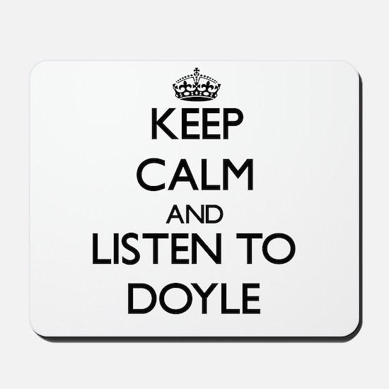 Keep Calm and Listen to Doyle Mousepad