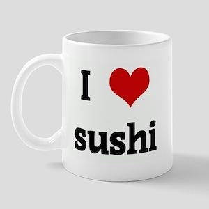 I Love sushi Mug
