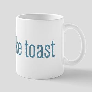 I Like Toast Mugs