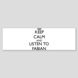 Keep Calm and Listen to Fabian Bumper Sticker