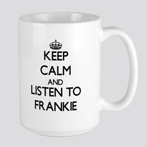 Keep Calm and Listen to Frankie Mugs