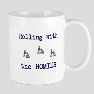 rolling with the homies Mugs