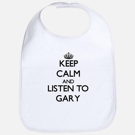Keep Calm and Listen to Gary Bib