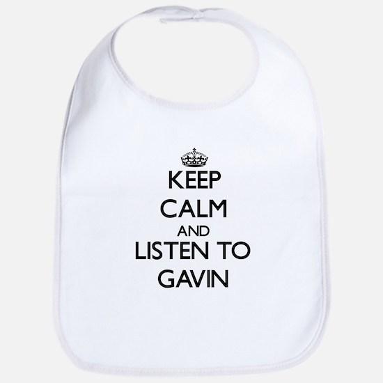 Keep Calm and Listen to Gavin Bib