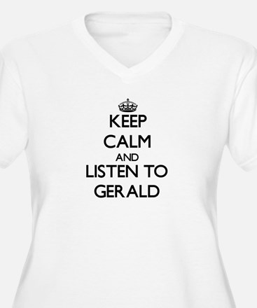 Keep Calm and Listen to Gerald Plus Size T-Shirt