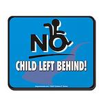 No Child Left Behind! Mousepad