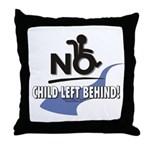 No Child Left Behind! Throw Pillow