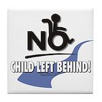 No Child Left Behind! Tile Coaster