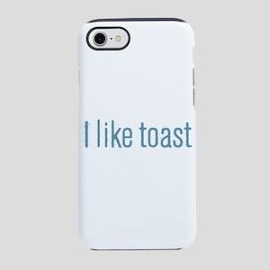 I Like Toast iPhone 7 Tough Case