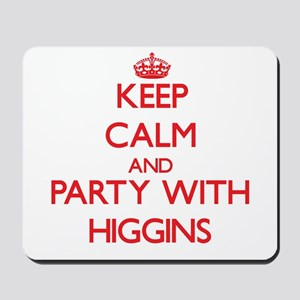 Keep calm and Party with Higgins Mousepad