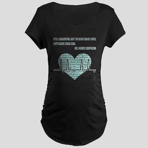 ITS A BEAUTIFUL... Maternity T-Shirt