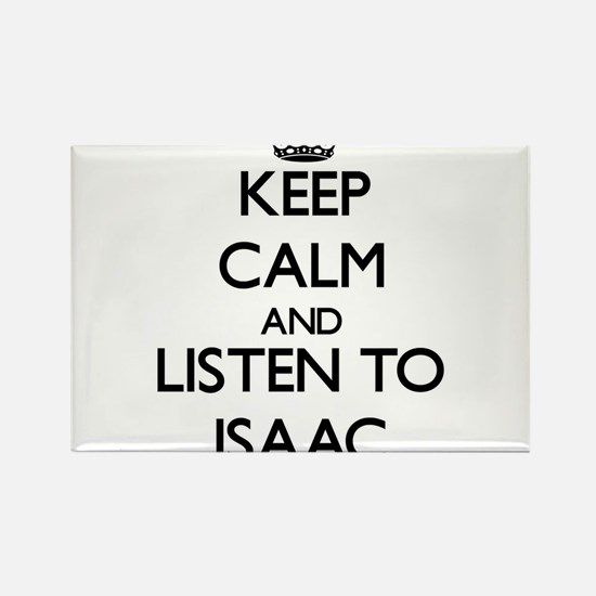 Keep Calm and Listen to Isaac Magnets