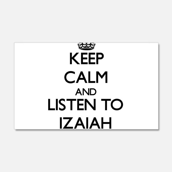 Keep Calm and Listen to Izaiah Wall Decal