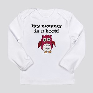 My Mommy Is A Hoot Long Sleeve T-Shirt
