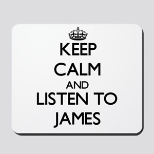 Keep Calm and Listen to James Mousepad