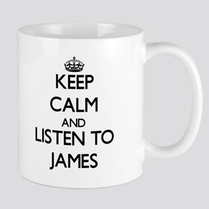 Keep Calm and Listen to James Mugs
