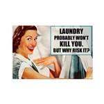 Laundry Won't Kill You Rectangle Magnet Magnets