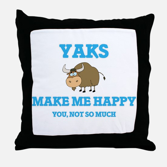 Yaks Make Me Happy Throw Pillow