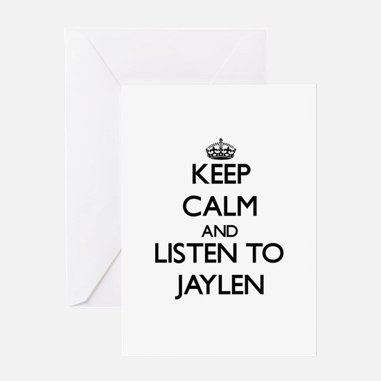 Keep Calm and Listen to Jaylen Greeting Cards