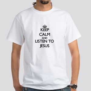 Keep Calm and Listen to Jesus T-Shirt