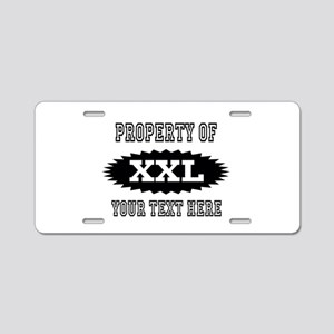 Personalize Property Of XXL Aluminum License Plate